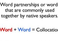 What is Collocation? And How is it used in the IELTS Exam By students?
